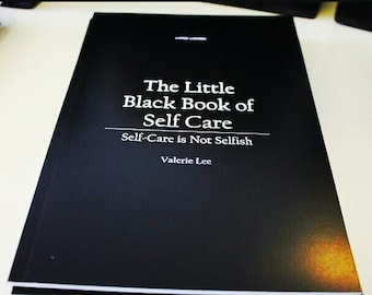 The Little Black Book of Self Care - Self-Care is Not Selfish