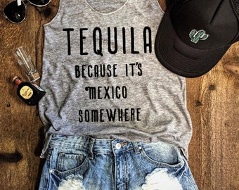 Mexico Tank...TEQUILA Because It's Mexico Somewhere Grey/Black Funny Tank, Gym Tank, Funny Shirt, Yoga Vest, Workout Top,Workout Tank