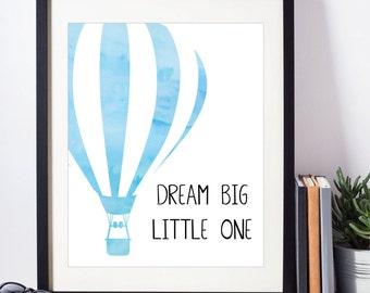 Hot Air Balloon Art - Hot Air Balloon - Nursery Decor - Nursery Art - Balloon Print - Dream Big Little One - Baby Boys Room - Nursery Print