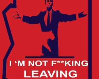 Men's Im not F**king Leaving AZ