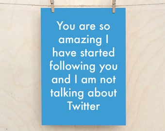 You Are So Amazing Card, Funny Love Card, Funny birthday card, funny Valentines card, Funny friend card, Twitter card