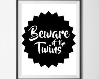 Beware of the Twins, Twin Nursery, Twins, Twin Decor, Boy Twins, Girl Twins, Black and White Nursery, Wall Art, Digital Print