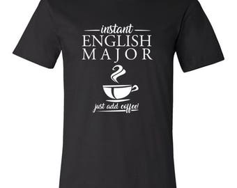 Instant English Major 'Just Add Coffee' for Men and Women Tshirt