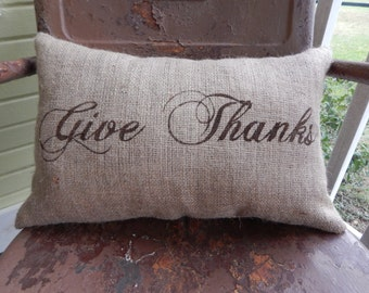 GIVE THANKS in Script Lumbar Style Fall Thanksgiving Painted Burlap Throw Accent Pillow Home Decor
