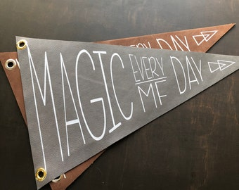 Magic Every MF Day Screen Printed Leather Pennant