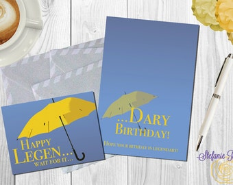 How I Met Your Mother Printable Birthday Card Happy Legen... wait for it... Dary birthday *digital* *various sizes*