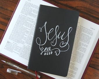 Prayer Journal, Jesus is All I Need, Christian gifts, hand drawn Faith journal