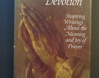 Springs of Devotion: Inspiring Writings About the Meaning and Joy of Prayer (1969)