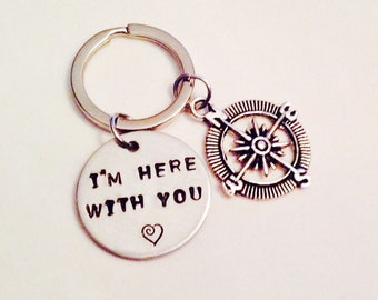 I'm Here With You Keychain, Long Distance Gift, Going Away Gift