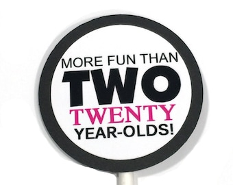 40th Cupcake Toppers - More Fun Than Two Twenty Year Olds, Black and White with Pink or Your Choice of Colors, Set of 12