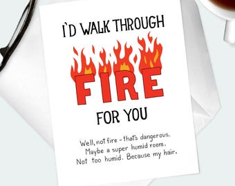 FUNNY ROMANTIC CARD. Illustrated greeting card I'd Walk Through Fire For You for birthday, anniversary. Wife, husband, spouse, life partner.