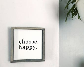 Choose Happy Sign   10x10   Happy Sign   Farmhouse Style   Wall Decor   Farmhouse Decor   Gallery Wall Decor   Framed Sign   Inspirational
