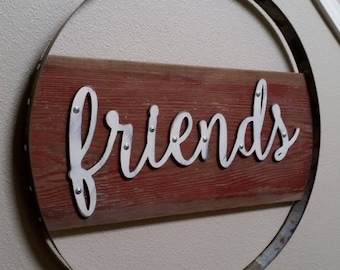 Friends Sign, Friends Wood Sign, Wood Signs, Best Friend Gift, Wood Signs, Rustic Home Decor, Rustic Wall Decor, Wine Barrel Ring Decor