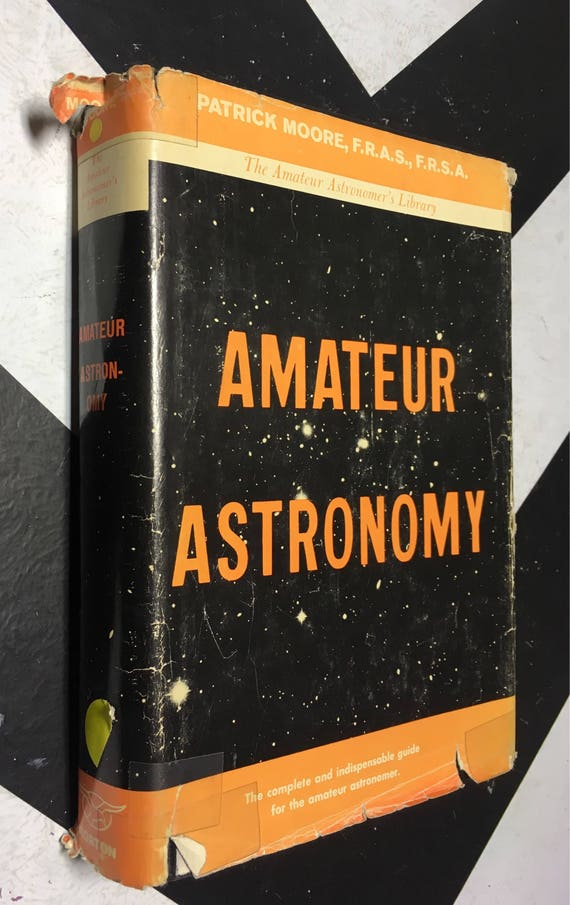 Amateur Astronomy by Patrick Moore, F. R. A. S., Director of the Armaugh Planetarium (Hardcover, 1968) vintage book