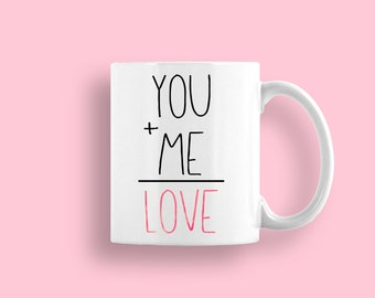 Valentines day gift - valentines coffee mug - you plus me - love day gift - vday gift idea - gift for girlfriend - gift for wife - love mug