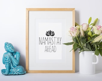 NAMAST'AY AHEAD Gold Office Decor, Inspirational Quote, Motivational Print, Office Prints, Boss Gift, Cubicle Decor
