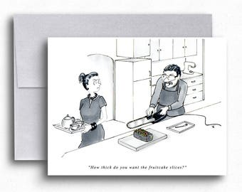 Funny Holiday Fruit Cake Greeting Cards Humorous Cartoons Must Have Tools Electric Chainsaw Helping Hands Marriage Problems Xmas Tea Party