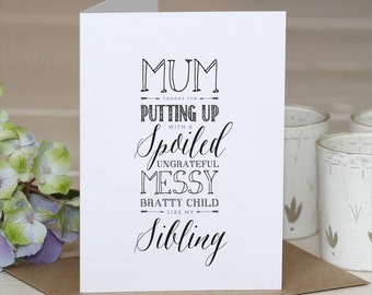 Mum Card // Thankful for Mum  // Bratty Child // Sibling Card // Funny Parents Card // Mothers Day Card