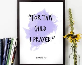 For this child (...), 1 Samuel 1 27,  1 Samuel 1:27 quote, Samuel Bible verse Watercolor Poster, Scripture bible verse, Baby shower Verse.