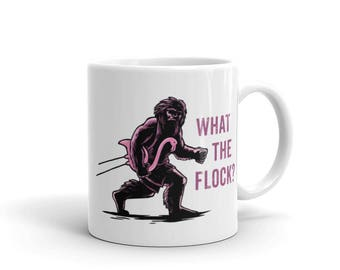 Mugs with Sayings, Bigfoot, Sasquatch, Pink Flamingo, Unique Coffee Mugs, Cute Mug, Coffee Lover Gift, Ceramic Coffee Mug, What the Flock?