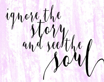 Ignore the Story and See the Soul Print