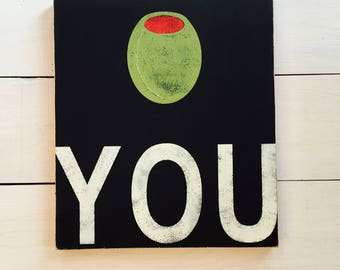 Olive You Hand Painted Sign