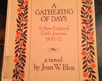A Gathering of Days book 1830-32 Diary Journal by young girl