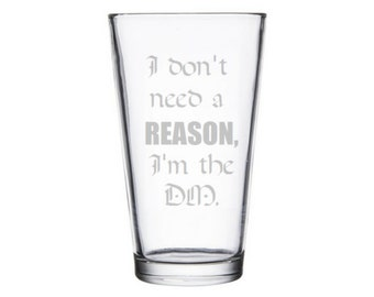 Dungeon Master DM gift glass, I don't need a reason I'm the DM, DnD, D&D, Dragons gift, Dungeons, DM present, d20 die dice, critical hit