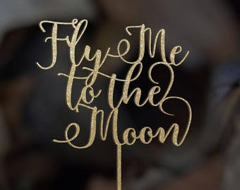 Fly Me to the Moon, Wedding Cake Topper, Couple First Name , Cake Topper ,Unique Cake topper,T the Moon and Back, Rose Gold wedding