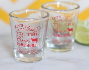 Party til the Cows Come Home shot glass, wedding shot glass, custom country theme shot glass, cows come home, custom shot glass - 120 qty
