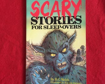 Scary Stories For Sleep-Overs (Paperback Children's Horror Anthology by R.C. Welch)