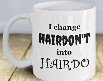 Funny Hairdresser Coffee Mug, Hairstylist Mug, Beautician Mug, Hairdresser Gift, Gift for Hairstylist, Gift for Beautician, Hair Salon Decor