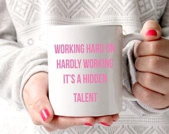 Hardly Working 11oz Ceramic Mug