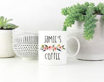 Custom Coffee Mug, Custom Mug, Personalized Mug, Coffee Mug, Birthday Gift, Coworker Gift, Gift for Her, Coffee Lover, Coffee Gift, Flowers