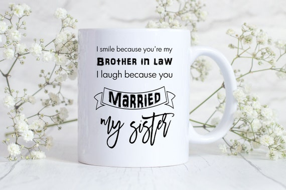 Brother in law gift Brother in law mug Sister in law gift