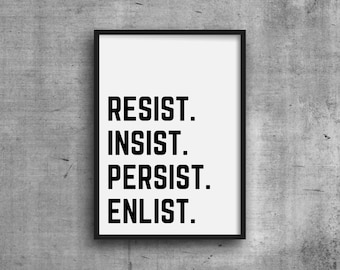 Resist Insist Persist Enlist Print - DIGITAL DOWNLOAD - Resistance Print - Resist Insist Persist Enlist - Political Wall Art - Feminist Gift
