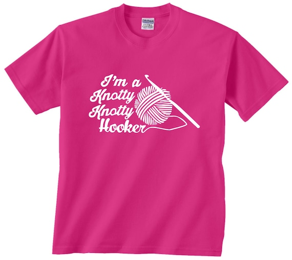 I'm A Knotty Knotty Hooker Funny Cute T Shirt For Anyone