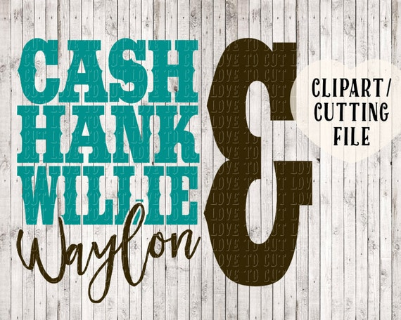 Cash Hank Willie Amp Waylon Svg Country Svg Country Shirt Svg