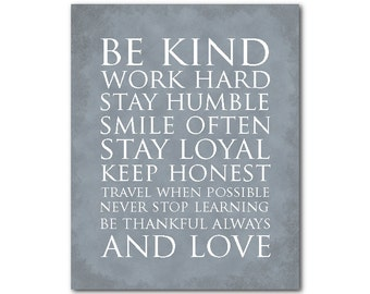 Be kind work hard stay humble smile often stay loyal keep honest love - Typography Wall Art Inspirational PRINT - Motivational Wall Decor
