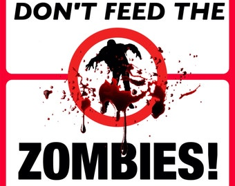 Don't FEED the ZOMBIES - The Walking Dead zombie zombies zombie life zombie art