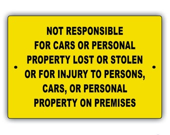 Not Responsible Aluminum Sign