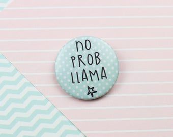 Funny Llama Quote Pin Badge Button Badge Pins and Buttons Llama Gift Wedding Favour Party Favour