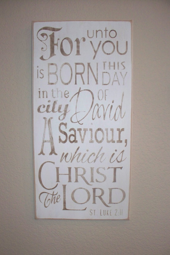 Wooden Christmas Sign - For unto you is BORN this DAY - Hand Painted - Luke 2 - Large - 12 x 24 - White - typography - Scripture
