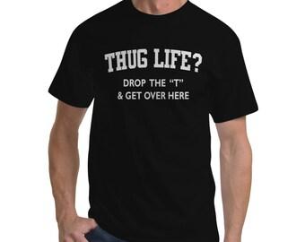 Hug Life.. Mens Shirt