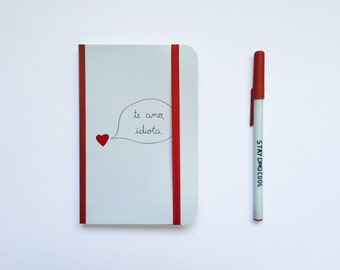 """Notebook """"I Love you Idiot"""" / notebook with elastic """"I love you idiot"""""""