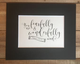 You Are Fearfully & Wonderfully Made;Psalm 139:14; Calligraphy Art; 5x7; 8x8; 8x10; 12x12