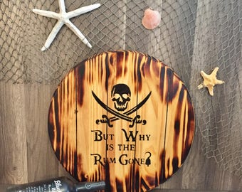 Why Is The Rum Gone Rum Barrel Wood Wall Hanging,pirate Decor,pirate Sign