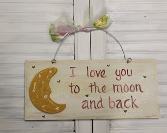 Love You To The Moon Hand Painted Wood Sign