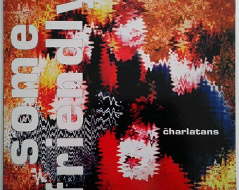 The Charlatans - Some Friendly, Vinyl Record, 1990, Printed in Greece