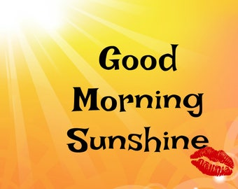 Good morning sunshine 8.5x11